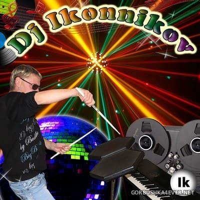 DJ Ikonnikov - E.x.c Version vol 58 [2021]