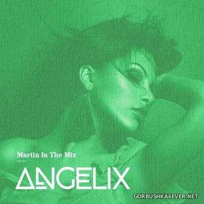 Martin In The Mix - Angelix 65 [2021] May