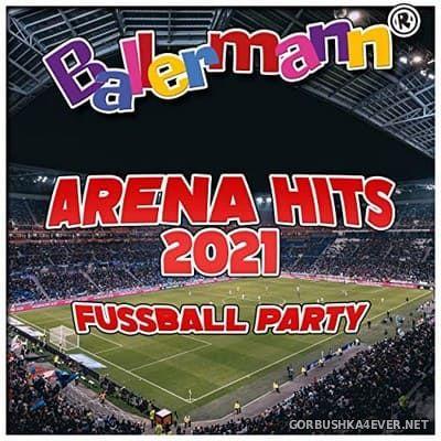 Ballermann Arena Hits 2021 (Fussball Party) [2021]
