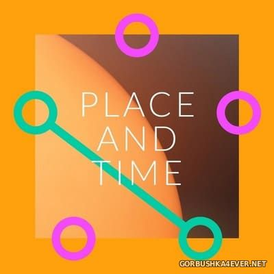 Walk Then Dance - Place And Time [2021]