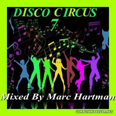 Marc Hartman - Disco Circus 7 [2021]