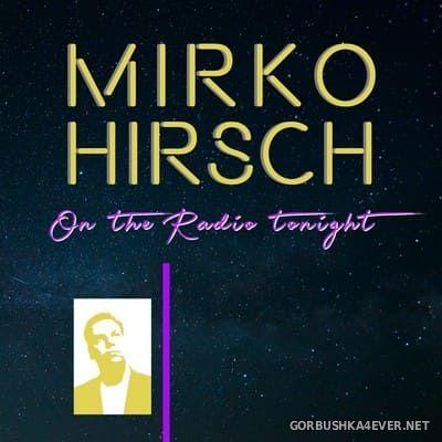 Mirko Hirsch - On The Radio Tonight [2021]