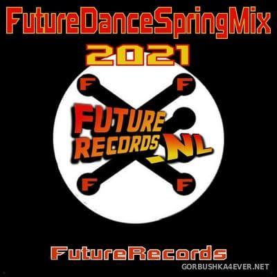 [Future Records] Future Dance Spring Mix 2021