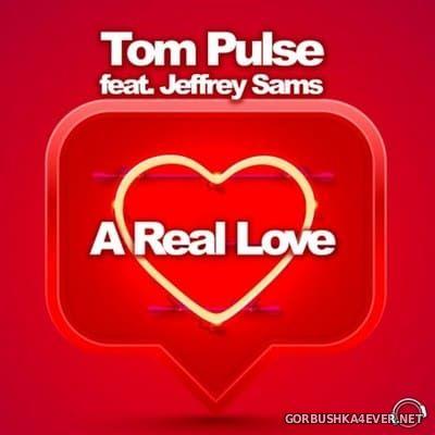 Tom Pulse feat Jeffrey Sams - A Real Love [2021]