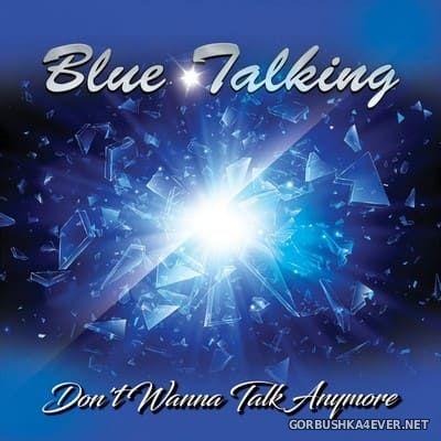 Blue Talking - Don't Wanna Talk Anymore [2021]
