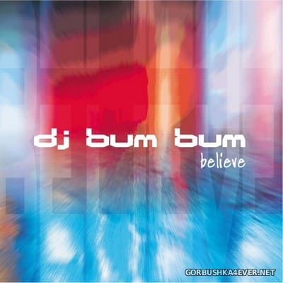 DJ Bum Bum - Believe [2003]
