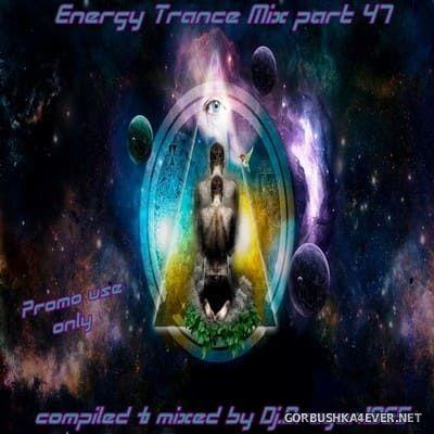 DJ Dragon1965 - Energy Trance Mix (Part 47) [2021]
