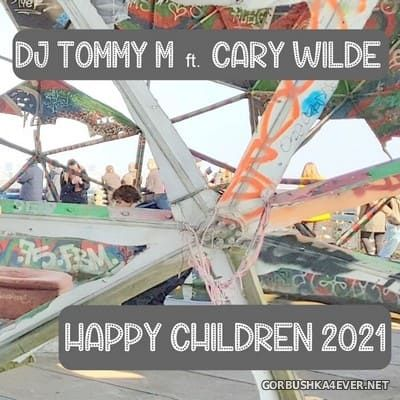 DJ Tommy M feat Cary Wilde - Happy Children 2021 [2021]