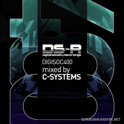 [Digital Society Recordings] DIGISOC400 [2021] Mixed by C-Systems