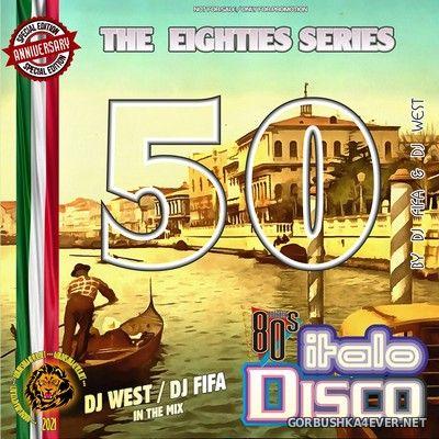 [The Eighties Series] ItaloDisco Mix vol 50 [2021] by DJ Fifa & DJ West