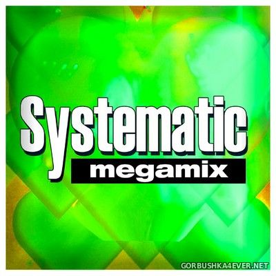 Systematic - Megamix [2021]