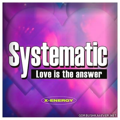 Systematic - Love Is The Answer [2021]