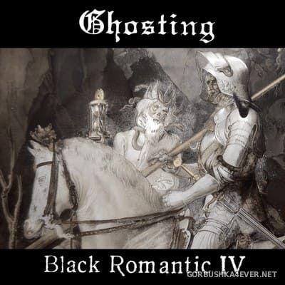Ghosting - Black Romantic IV [2021]