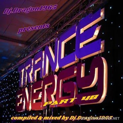 DJ Dragon1965 - Energy Trance Mix (Part 48) [2021]