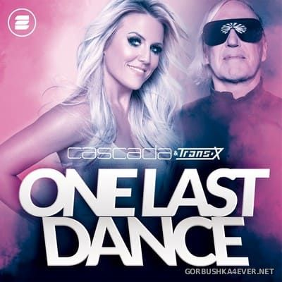 Cascada & Trans-X - One Last Dance [2021]