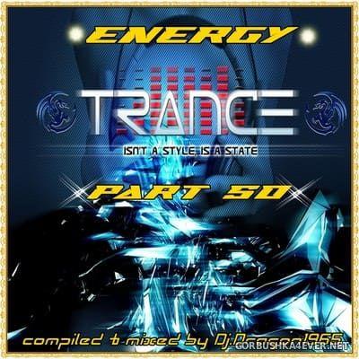 DJ Dragon1965 - Energy Trance Mix (Part 50) [2021]