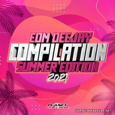 [Planet Dance Music] EDM Deejay Compilation 2021 (Summer Edition) [2021]