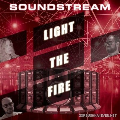 Soundstream - Light The Fire [2021]