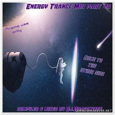 DJ Dragon1965 - Energy Trance Mix (Part 49) [2021]