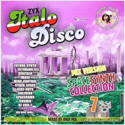 ZYX Italo Disco SpaceSynth Collection 7 [2021] Mix DemoVersion by Only Mix