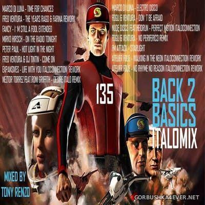 Back2Basics Italo Mix vol 135 [2021] by Tony Renzo