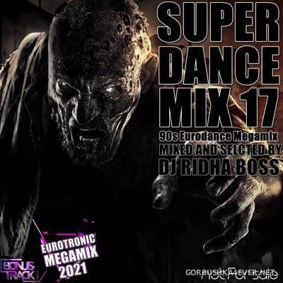 DJ Ridha Boss - Super Dance Mix 17 [2021]