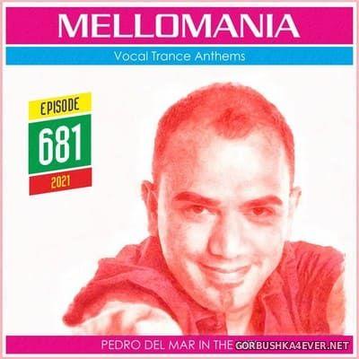 Pedro Del Mar - Mellomania Vocal Trance Anthems Episode 681 [2021]