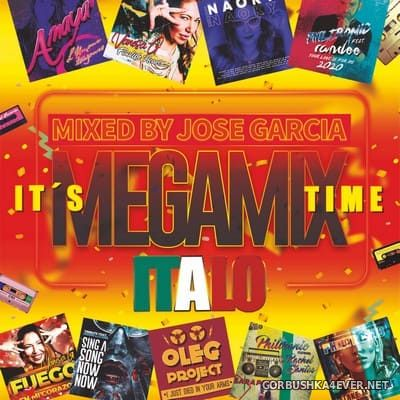 [Maxi Music] It's Megamix Time [2021] Mixed By Jose Garcia