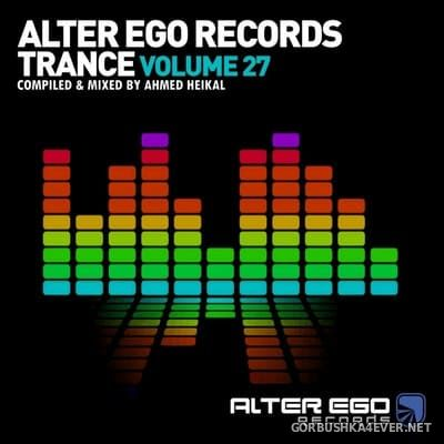 Alter Ego Trance vol 27 [2021] Mixed By Ahmed Heikal