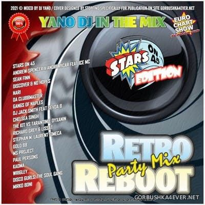 DJ Yano - Retro Reboot Party Mix (Stars On 45 Edition) [2021]
