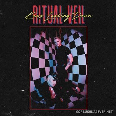 Ritual Veil - Keep Looking Down [2021]