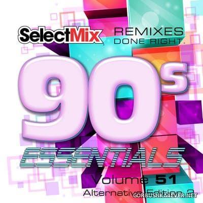 [Select Mix] 90s Essentials vol 51 [2021] Alternative Edition