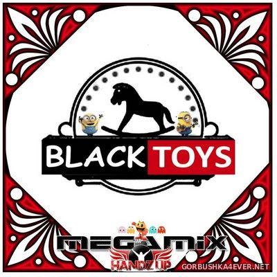 Black Toys Megamix 2021 (Handz Up) [2021] by Pacman