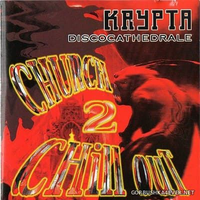 [Balloon Records] Krypta Discocathedrale - Church Chill Out 2 [1998]