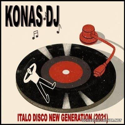 Konas DJ - Italo Disco New Generation [2021]