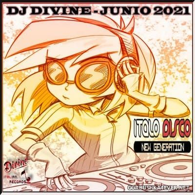 DJ Divine - New Generation Italo Junio Mix 2021
