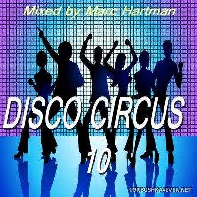 Marc Hartman - Disco Circus 10 [2021]