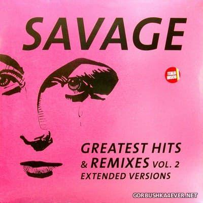 Savage - Greatest Hits & Remixes vol 2 [2021]