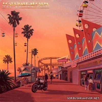 The Motion Epic - Boardwalk Arcadia [2021]