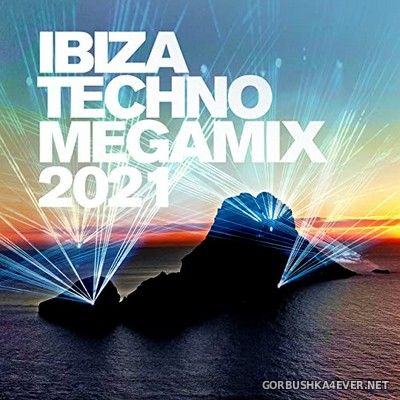 Ibiza Techno Megamix 2021 [2021]