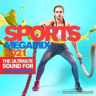 [More Music] Sports Megamix 2021 (The Ultimate Sound For Your Workout) [2021]