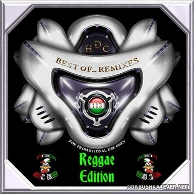 Best Of Remixes vol 113 [2021] Reggae Edition