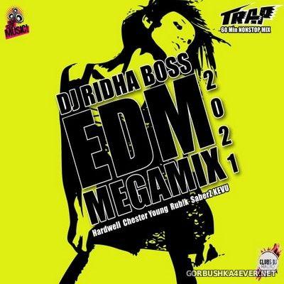 DJ Ridha Boss - EDM Megamix 2021.2