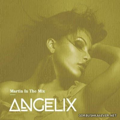 Martin In The Mix - Angelix 66 [2021] June