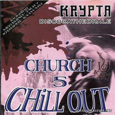 [Balloon Records] Krypta Discocathedrale - Church Chill Out 5 [1999]
