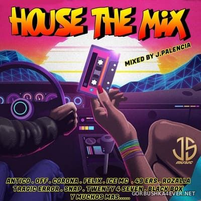 House The Mix [2021] by Jose Palencia