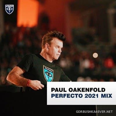 Paul Oakenfold - Perfecto Records 2021 DJ Mix [2021]