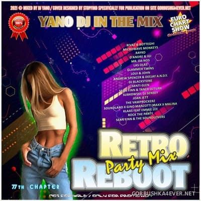 DJ Yano - Retro Reboot Party Mix 77 [2021]