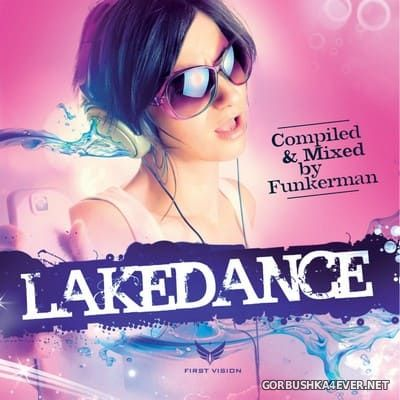 [Dirty Soul] Lakedance (Compiled & Mixed By Funkerman) [2010]