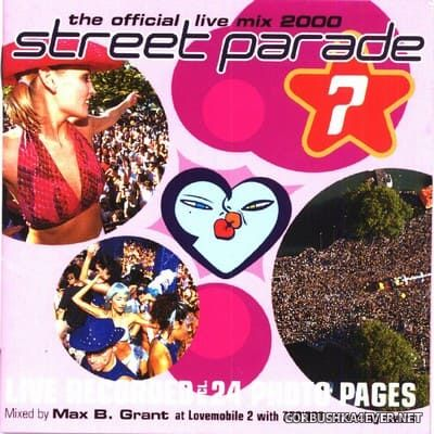 Street Parade 2000 - The Official Live Mix [2000] by Max B. Grant